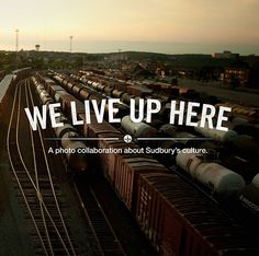 We Live Up Here is a photo collaboration that explores life in Sudbury. Very creative - An absolute must! Greater Sudbury, Rocky Shore, True North, Urban Art, Ontario, Collaboration, Roots, Sick, Canada
