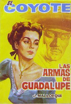 Las armas de Guadalupe. Ed. Cid, 1963. (Col. El Coyote ; 147)