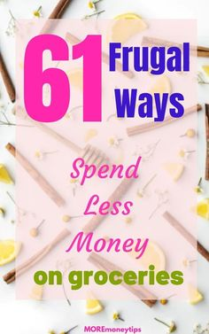 Don't overspend on groceries. These 61 clever tips will help you save more from day one. Moremoneytips.com #savemoney #saveonfood #moneysavingtips #grocerysavings