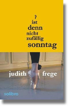 Judith Frege: Ist denn nicht zufällig Sonntag?