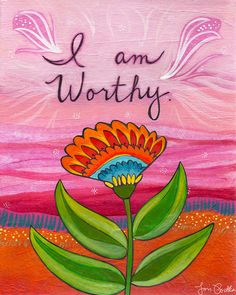 I am Worthy by @Lori Bearden Bearden Bearden Portka