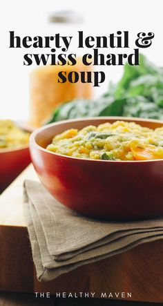 A comforting bowl of Hearty Lentil and Swiss Chard Soup can warm up your body and soul through the fall and winter months. The perfect healthy soup recipe! The Healthy Maven, Bowl Of Soup, Healthy Soup Recipes, Mediterranean Recipes, Winter Months, Diet Plans, Soups And Stews, Lentils, Clean Eating
