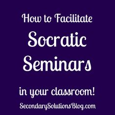 Socratic Seminar in the Classroom -- I need to read this