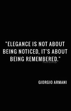 Elegance is not about being noticed, it's about being remembered. Need Quotes, Smart Quotes, Quotes To Live By, Sewing Quotes, To Strive, Smart Women, Business Magazine, What I Need, Study Motivation