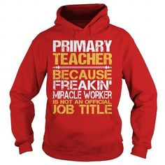 Awesome Tee For Primary Teacher T Shirts, Hoodies, Sweatshirts. CHECK PRICE ==► https://www.sunfrog.com/LifeStyle/Awesome-Tee-For-Primary-Teacher-97355676-Red-Hoodie.html?41382