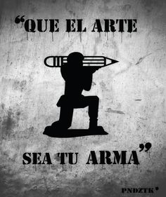 Qué el arte sea tu arma