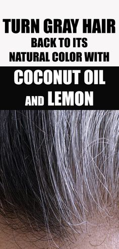 Turn gray hair back to its natural color with coconut oil and lemon - healthy beauty Coconut Oil Hair Treatment, Coconut Oil Hair Growth, Coconut Oil Hair Mask, Coconut Shampoo, Healthy Beauty, Healthy Hair, Hair Remedies, Natural Remedies, Herbal Remedies