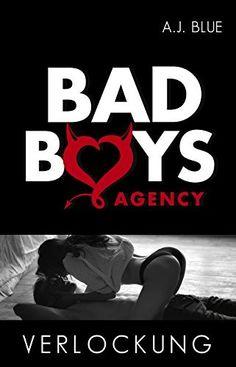 BAD BOYS AGENCY - Verlockung (Teil 2) von A.J. Blue, http://www.amazon.de/dp/B016IPO5A6/ref=cm_sw_r_pi_dp_uU8gwb1DY0E7K