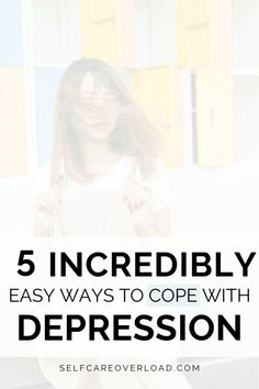 5 Simple Ways to Cope with Depression - Self-Care Overload Living With Depression, Dealing With Depression, Beating Depression, Depression Recovery, Overcoming Depression, Bad Feeling, How Are You Feeling, The Light Is Coming, Mental Health Resources