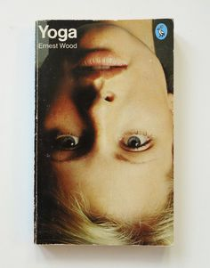 #Yoga by Ernest Wood, 1973 Pelican #Book  Loved and pinned by www.downdogboutique.com