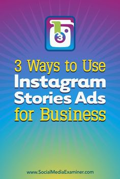 Instagram now lets businesses of all sizes deliver seamlessly integrated full-screen Stories ads to a highly targeted audience. In this article, you��ll discover three ways to use Instagram Stories ads.