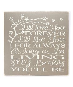 Look what I found on #zulily! 'I'll Love You Forever...' Wall Sign #zulilyfinds