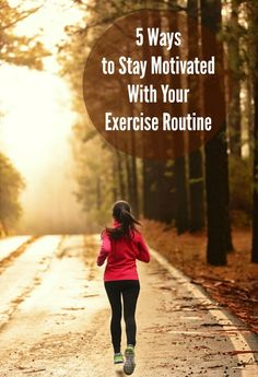 5 Ways to Stay Motivated With Your Exercise Routine. Awesome weight loss advice. #weightlosstips
