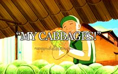 Oh gosh. I always felt bad for the cabbage man, and I would feel worse for laughing at him.