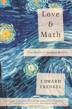 Love and Math: The Heart of Hidden Reality by Edward Frenkel,http://www.amazon.com/dp/0465050743/ref=cm_sw_r_pi_dp_HI3Jsb0VWQXH8G6K