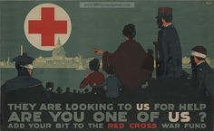 They are looking to us for help - Are you one of us? Add your bit to the Red Cross War Fund. LOC Summary: Poster showing a crowd looking up to a red cross, which floats above a cityscape of American landmarks, including the Capitol and the Statue of Liberty. LOC Notes: Title from item. Date Created/Published: Brooklyn, New York : Latham Litho. & Ptg. Co., 1917. Propaganda World War 1 poster provided by LOC.