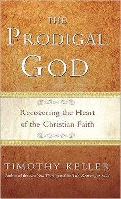 the prodigal God - timothy keller