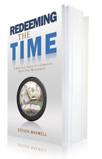 Titus2.com - Redeeming the Time: A Practical Guide to a Christian Man's Time Management
