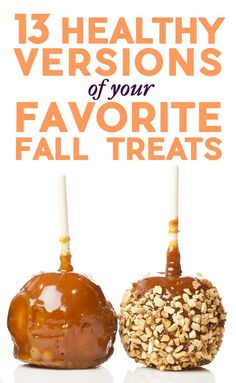 From Clean-Eating Caramel Apples to Skinny Pumpkin Spice Lattes, these are 13 Healthy Versions of Your Favorite Fall Treats.