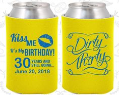 30th Birthday, 30th Birthday Party, Kiss me its my birthday, Dirty Thirty, Dirty 30, Birthday Can Coolers, Birthday Coolies (20190)