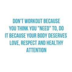 don't workout becaus