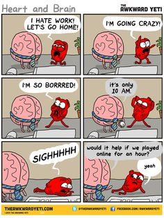 It's and you wanna go home! And so do Heart and Brain over at The Awkward Yeti apparently… here's ten great Heart and Brain comics that are sure to . Akward Yeti, The Awkward Yeti, Heart And Brain Comic, Bazar Bizarre, I Hate Work, Im Going Crazy, Funny Jokes, Hilarious, Lame Jokes