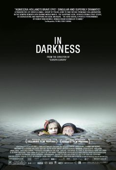 In Darkness (Polish: W ciemności) is a 2011 Polish drama film directed by Agnieszka Holland. Based on true events, the film tells a story of Leopold Socha, a sewer worker in the Nazi-occupied Lviv (Lwów), who used his knowledge of the city's sewer system to shelter a group of Jews of the Lviv Ghetto during the Shoah.