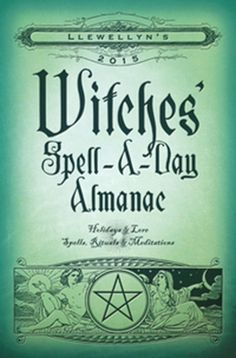 2015 Llewellyn's WITCHES SPELL A DAY ALMANAC Lore Spells Rituals Wicca Pagan