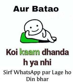 Tell more Aur Batao Hindi Funny Jokes India Funny Study Quotes, Funny Quotes In Hindi, Cute Funny Quotes, Stupid Quotes, Comedy Quotes, Very Funny Jokes, Jokes Quotes, Funny Texts, Memes
