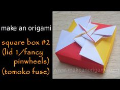 Origami Square Box #2 (Lid 2/Fancy Pinwheels) (Tomoko Fuse) | makeanorigami.com