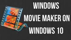 How To Get Windows Movie Maker on Windows 10