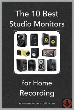 The 10 Best Studio Monitors for Home Recording http://ehomerecordingstudio.com/best-studio-monitors/