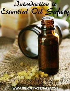 Introduction to Essential Oil Safety - thehippyhomemaker.com
