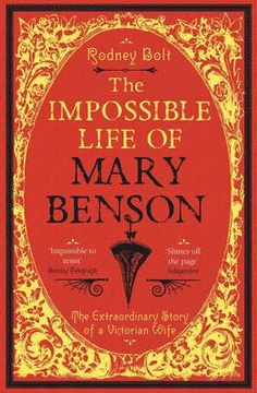 The Impossible Life of Mary Benson: The Extraordinary Story of a Victorian Wife by Rodney Bolt #newrelease #biography