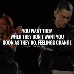You want them when they don't want you, soon as they do, feelings change
