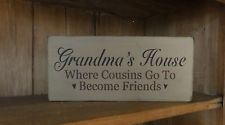 Grandma's House Where Cousins Go To Become Friends Sign Block Decoration Gift----- Need one of these soon