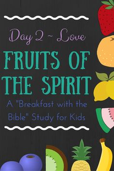 """Day 2 {Love} of a 10-Day """"Breakfast with the Bible"""" Study over the Fruits of the Spirit for you and your little ones!  Includes a memory verse, discussion time, picture book, object lessons, and extension activities!"""