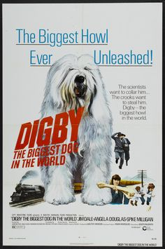 Digby, the Biggest Dog in the World (1973) Stars: Jim Dale, Spike Milligan, Angela Douglas, John Bluthal, Norman Rossington ~ Director: Joseph McGrath