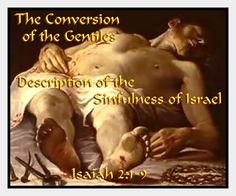 The Conversion of the Gentiles, Description of the Sinfulness of Israel - Isaiah 2:1-9   http://holy--bible.com/?p=722