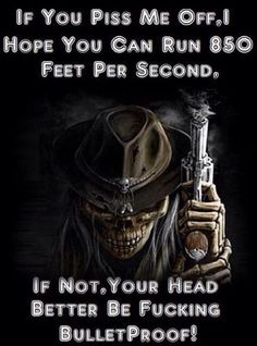 Afbeeldingsresultaat voor Fuck you skull memes Great Quotes, Me Quotes, Funny Quotes, Qoutes, Inspirational Quotes, Evil Quotes, Biker Quotes, Biker Sayings, By Any Means Necessary