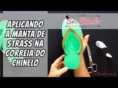 Como aplicar a manta de strass na correia do chinelo - Videoaula Sr. Chinelo - YouTube
