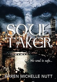 Soul Taker by Karen Michelle Nutt | Paranormal Dimensions