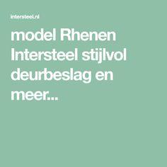 model Rhenen Intersteel stijlvol deurbeslag en meer...