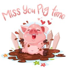 Miss You Pig Time | Miss Chatz