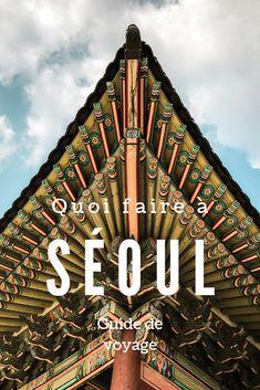 Voici mon guide de voyage sur Séoul, capitale de la Corée du Sud. Vous vous demandez que faire, que voir et que visiter à Séoul? Tout y est. Également toutes les informations pratiques que vous aurez besoin pour bien organiser votre séjour de 4 jours à Séoul.   #seoul #coreedusud #asie #voyage South Korea Travel, Asia Travel, Hanoi, Purpose Of Travel, Asia Continent, Vietnam, Thailand, Destination Voyage, Korean Language