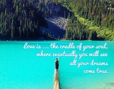 LOVE IS ...VERSE  http://www.zazzle.co.uk/kompas  #love #alanjporterart #kompas #lake #forest #beautiful #quote #dreams #verse #zazzle #soul