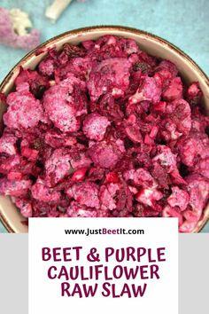 Vegan Beet and Purple Cauliflower Raw Slaw Beet Salad Recipes, Slaw Recipes, Raw Food Recipes, Cooking Recipes, Healthy Recipes, Purple Cauliflower Recipe, Cauliflower Recipes, Raw Beets