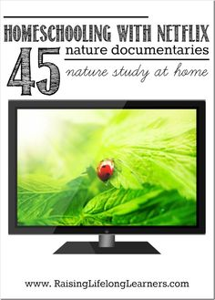 Homeschooling with Netflix 45 Nature Documentaries for Nature Study at Home