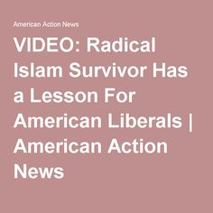 VIDEO: Radical Islam Survivor Has a Lesson For American Liberals | American Action News