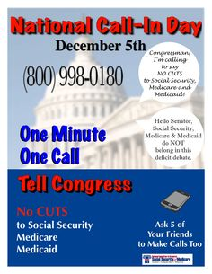 National Call In Day - Tell Congress No Cuts to Middle-Class Benefits: One Minute, One Call to Save #SocialSecurity, #Medicare & #Medicaid. (click through to learn more)